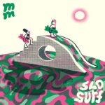 SLO Surf by Mild Monk